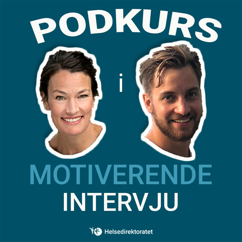 3/4 Podkurs i motiverende intervju