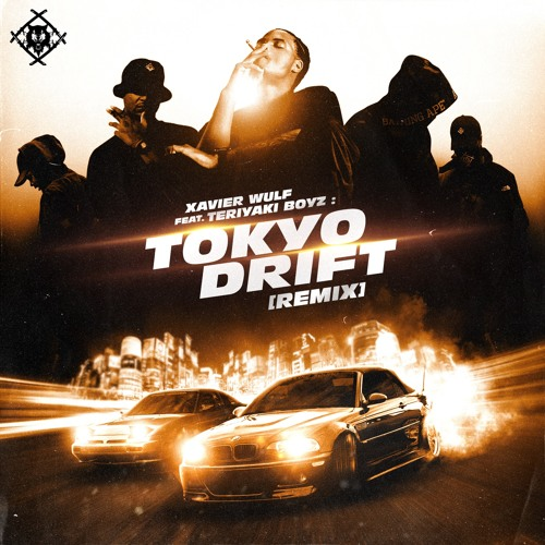 Xavier Wulf feat. Teriyaki Boyz - Tokyo Drift (Remix)