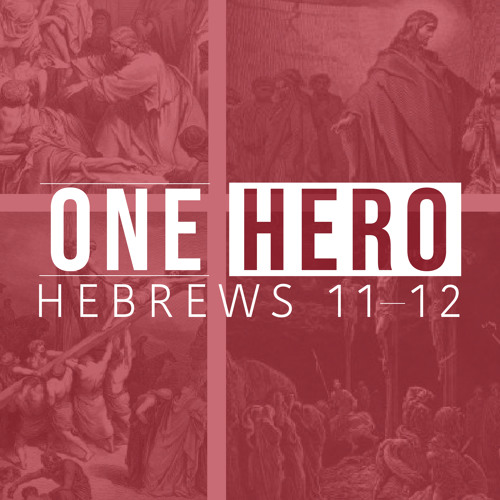 Sermon Excerpt: Three Word Summary of Hebrews