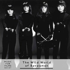 Music for Films, Box Set - The Wild World of  Batwomen - Part One