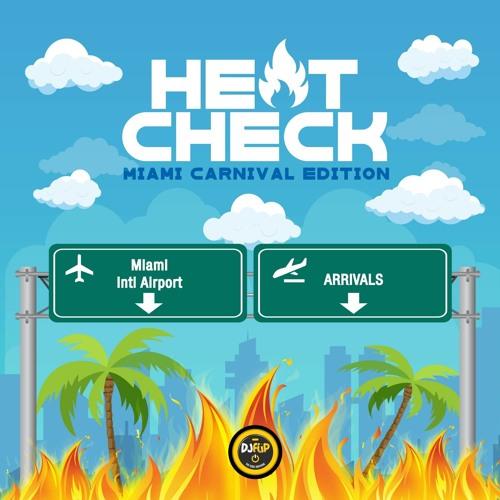 HEAT CHECK - MIAMI CARNIVAL SOCA MIX 2019