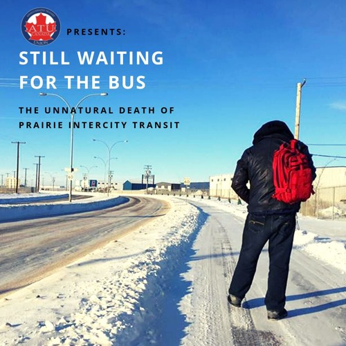 Still Waiting for the Bus: The Unnatural Death of Prairie Intercity Transit