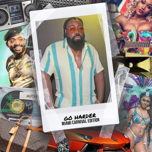 GO HARDER(MIAMI CARNIVAL EDITION)