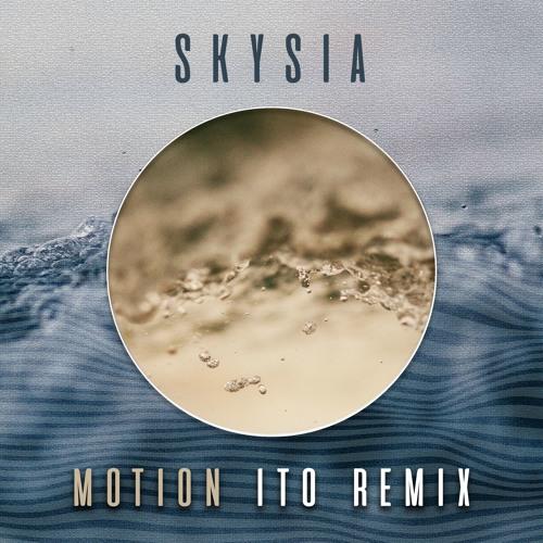 Skysia - Motion (ITO Remix)