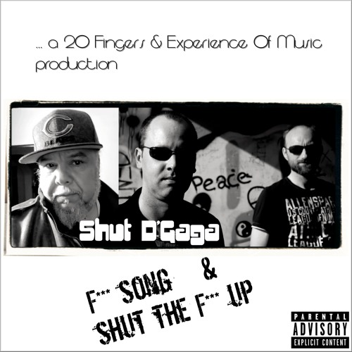 Shut D'Gaga - Shut The F*** Up (20 Fingers & Experience Of Music Mix) - SNIPPET