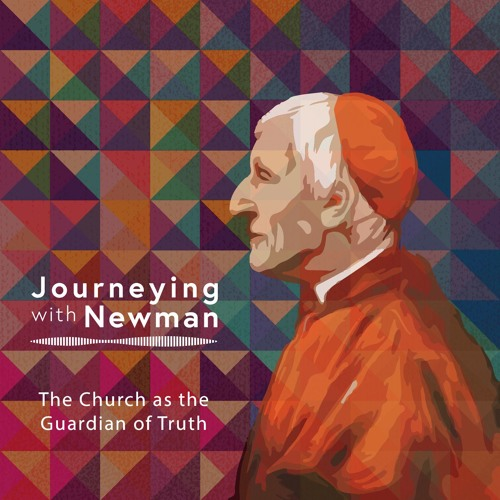 John Henry Newman - On The Church As The Guardian Of Truth