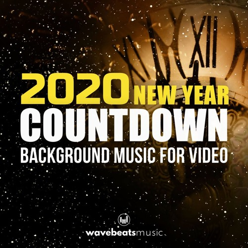 New Year Countdown 2020 | Royalty Free Background Music