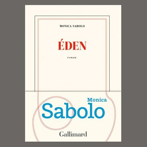 """Monica Sabolo, """"Eden"""", éd. Gallimard"""