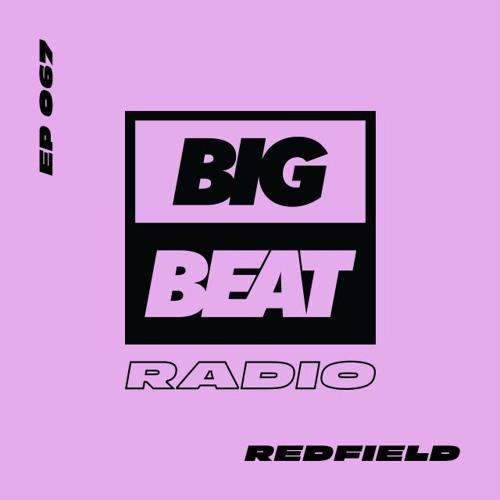 Big Beat Radio: EP #67 - Redfield (Balls To The Walls Bangers Mix)