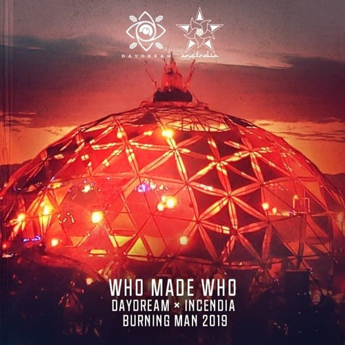 Who Made Who Live From Burning Man 2019   Daydream x Incendia