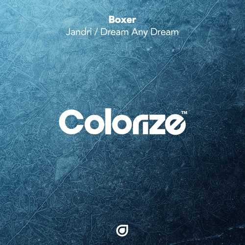 Boxer - Jandri / Dream Any Dream [OUT NOW]