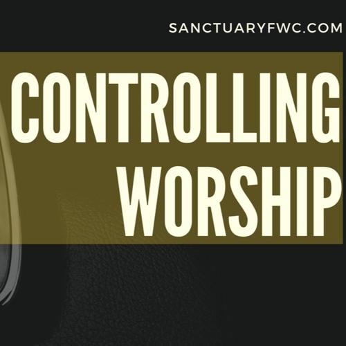 Controlling Worship