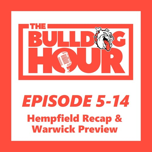 The Bulldog Hour, Episode 5-14: 2019 Game 7 Recap & Game 8 Preview