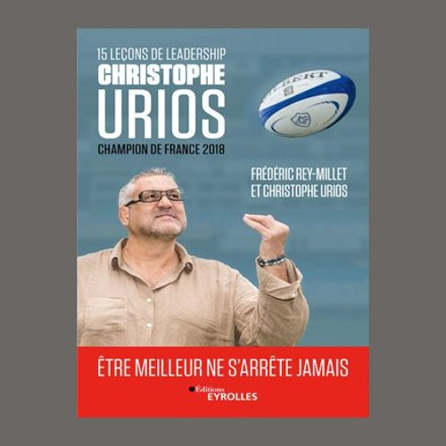 "Christophe Urios et Frédéric Rey-Millet, ""15 leçons de leadership"", éd. Eyrolles"