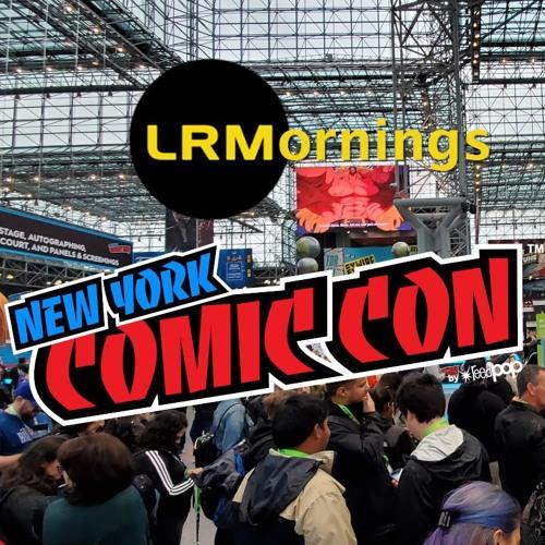 New York ComicCon Recap And Monday Movie Mashup   LRMornings