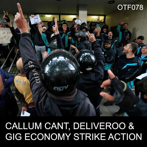 OTF078 - Johnson & Arcuri Corruption, Riding For Deliveroo, Extinction Rebellion (feat. Callum Cant)