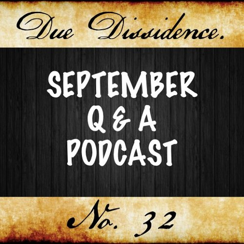 32. September Q&A Podcast, Plus a Word on Bernie's Health