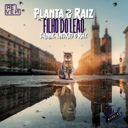 Planta E Raiz - Filho Do Leão (DANNE, LNDKID & RHz Remix)