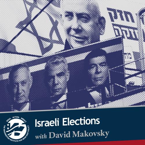 Israeli Elections with David Makovsky