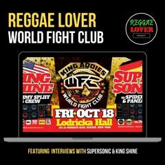 165 - Reggae Lover - World Fight Club (pre-clash interviews)