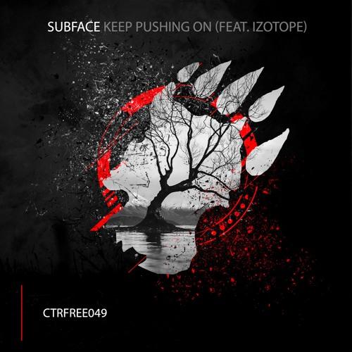 Subface - Keep Pushing On (feat. Izotope) [CTRFREE049 08.10.2019]