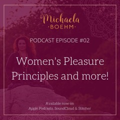 Podcast #02: Women's Pleasure Principles and more!