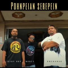 Pohnpeian Serepein  - Teidy Boy, Nabzy & Bwenaman