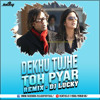 Download Dekhu Tujhe To Pyaar Aaye Remix By Dj Lucky Mp3