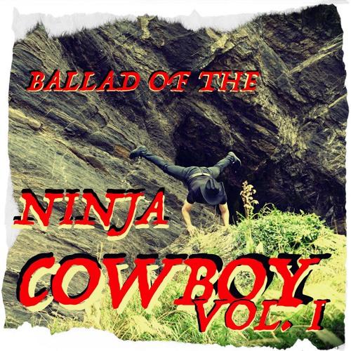 Ballad of the Ninja Cowboy Vol I