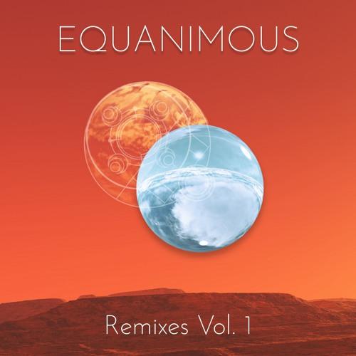 Equanimous - Remixes Vol. 1