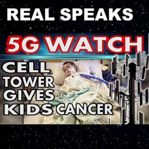 Cell Phone Tower Gives Kids Cancer 5G Watch