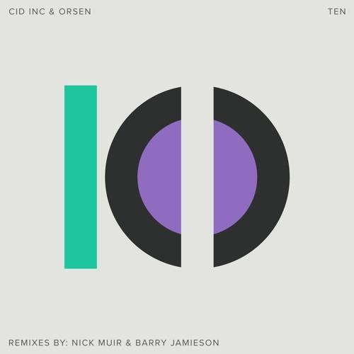Cid Inc & Orsen - Ten [Replug Records]