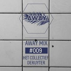 AWAYMIX #009 - Het Collectief Deruyter