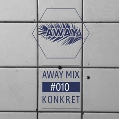 AWAY MIX #10 - Konkret
