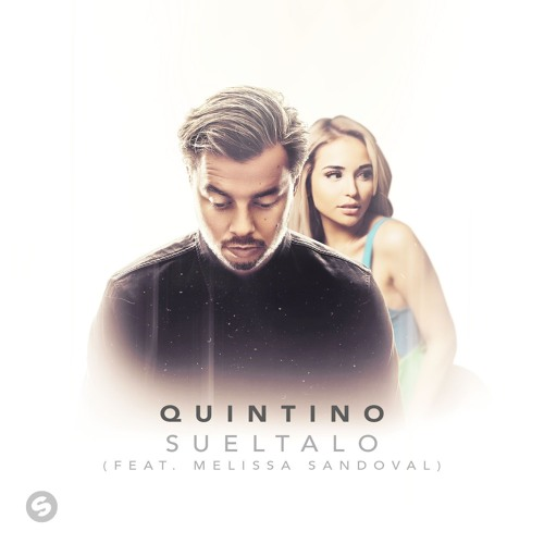 Quintino - Sueltalo (feat. Melissa Sandoval) [OUT NOW]