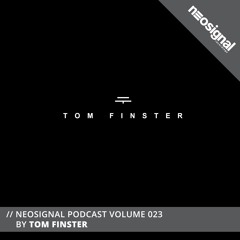 Neosignal Podcast Volume 023 | Tom Finster
