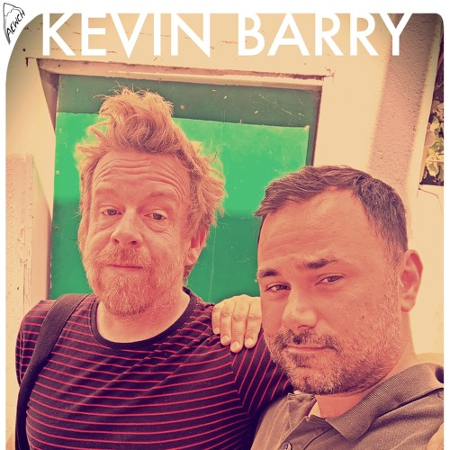 AEWCH 86: KEVIN BARRY or WITCH FICTION, FAIRY FICTION