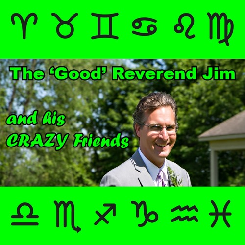 The Good Reverend Jim - 29 – Astrology and Relationships