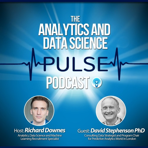 Analytics And Data Science Pulse - #010. Q&A with David Stephenson PhD