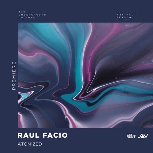 PREMIERE: Raul Facio - Atomized (Original Mix) [Jannowitz]