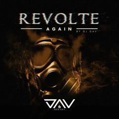 REVOLTE AGAIN By DJ Dav'