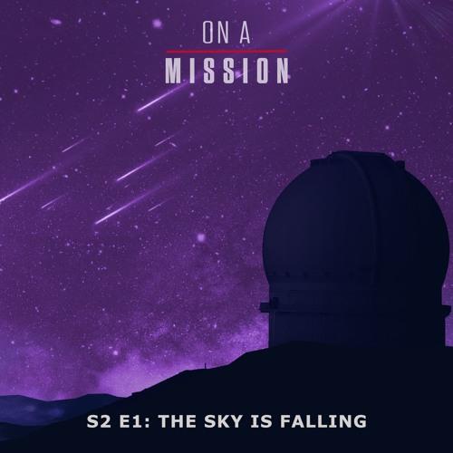 Season Two, Episode 1 - The Sky Is Falling