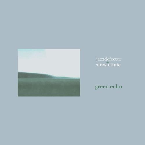 wlr065 Jazzdefector & Slow Clinic - Green Echo