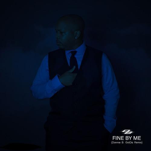 Fine By Me (Donnie B. GotDa Remix)
