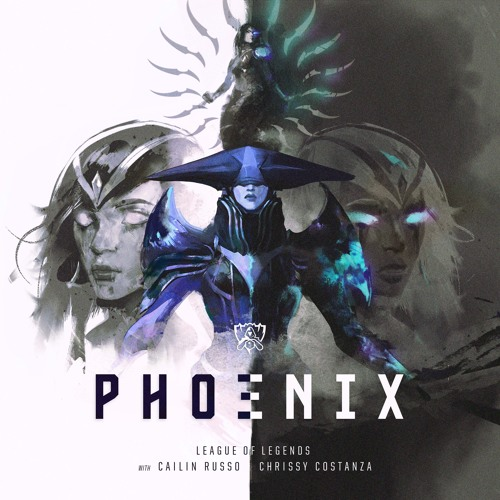 Phoenix Ft Cailin Russo And Chrissy Costanza Worlds 2019 By League Of Legends On Soundcloud Hear The World S Sounds