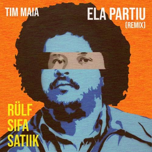 RÜLF, SIFA & satiik - Ela Partiu (remix)