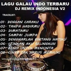 DJ DENGAN CARAKU VS TANPA HADIRMU - BREAKBEAT LAGU GALAU INDO TERBARU 2019