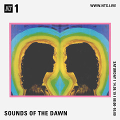 Sounds of the Dawn NTS Radio September 14th 2019