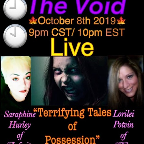 """Tripping The Void With Lorilei Potvin & Saraphine Hurley Join Us Live We're talking::: """"Terrifying Tales of Possession"""""""