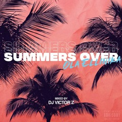 Ola Ellinika - Summers Over 2019 [Mixed by DJ Victor Z]